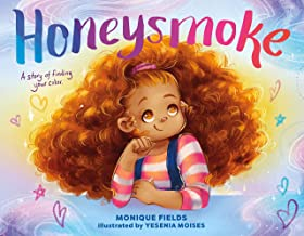 Honeysmoke: A Story of Finding Your Color