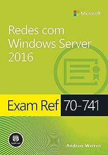 Exam ref 70-741 - Redes com Windows Server 2016 - Série Microsoft (Portuguese Edition)