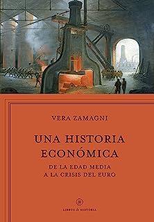 Una historia económica: Europa de la Edad Media a la crisis