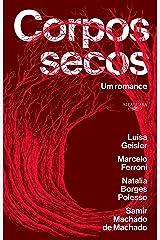 Corpos secos: Um romance eBook Kindle