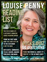 Louise Penny Reading List and Books Quiz: A complete Louise Penny Books Checklist with Reading Order of Chief Inspector Armand Gamache Series, and details ... plus a Books Quiz (Reading List Guides)