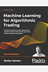 Machine Learning for Algorithmic Trading: Predictive models to extract signals from market and alternative data for systematic trading strategies with Python, 2nd Edition Kindle Edition