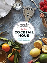 The New Cocktail Hour: The Essential Guide to Hand-Crafted Drinks PDF