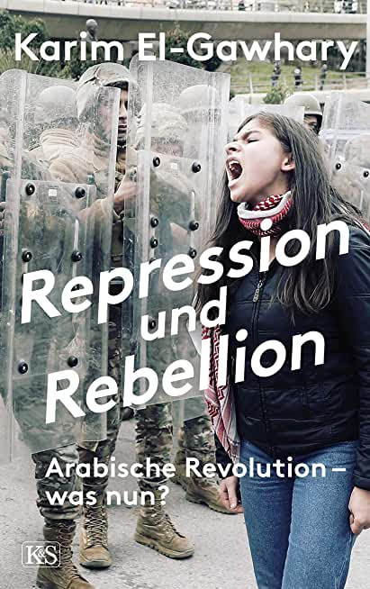 Repression und Rebellion: Arabische Revolution – was nun? (German Edition)