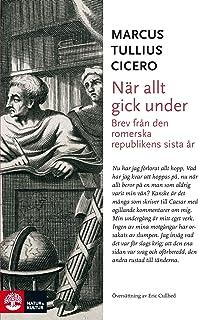 När allt gick under : brev från den romerska republikens sista år