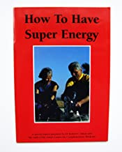 How to Have Super Energy