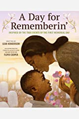 A Day for Rememberin': Inspired by the True Events of the First Memorial Day Kindle Edition