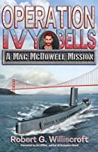 Operation Ivy Bells: A Mac McDowell Mission (Mac McDowell Series Book 1)