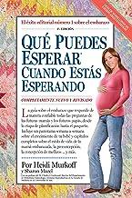 Que puede esperar cuando estas esperando / What to Expect When You're Expecting: Cuarta Edicion