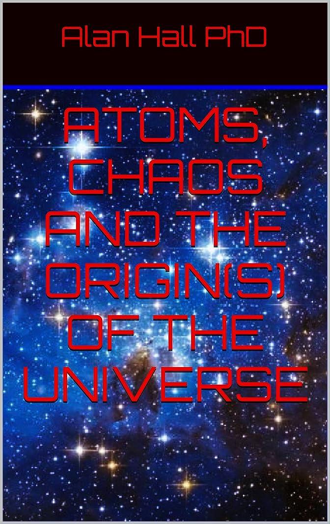 行く乱気流時計Atoms, Chaos and the Origin(s) of the Universe (English Edition)