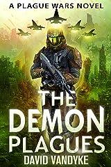 The Demon Plagues: Alien Invasion #1 (Plague Wars Series Book 6) Kindle Edition