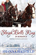 Sleigh Bells Ring in Romance (Christmas in Romance Book 1)