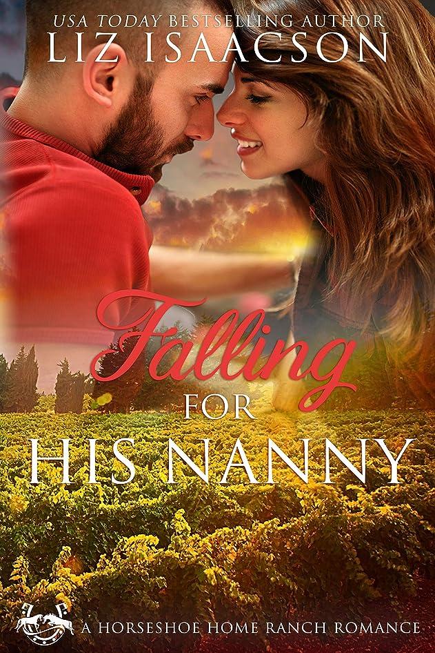 泥沼不明瞭終わらせるFalling for His Nanny (Horseshoe Home Ranch Romance Book 4) (English Edition)