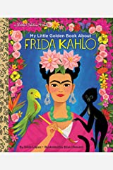 My Little Golden Book About Frida Kahlo Kindle Edition