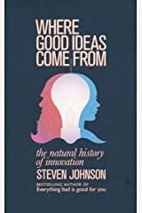 Where Good Ideas Come From: The Natural History of Innovation Kindle Edition