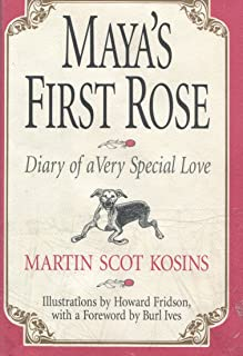 Maya's First Rose: A Diary of a Very Special Love