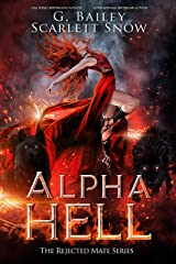 Alpha Hell: A Dark Rejected Mates Romance (The Rejected Mate Series Book 1) Kindle Edition