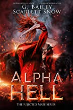 Alpha Hell: A Dark Rejected Mates Romance (The Rejected Mate Series Book 1)