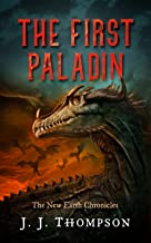 The First Paladin (The New Earth Chronicles Book 1)