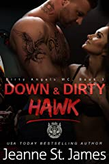 Down & Dirty: Hawk (Dirty Angels MC Series Book 3) Kindle Edition