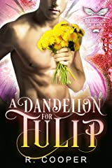 A Dandelion For Tulip (Being(s) in Love Book 6) Kindle Edition