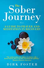 The Sober Journey: A Guide to Prayer and Meditation in Recovery (English Edition)