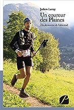 Livres Un coureur des Plaines: À la découverte de l'ultra-trail (Mémoires, Témoignages) PDF