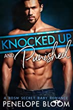Knocked Up and Punished: A BDSM Secret Baby Romance (Babies for the Doms Book 3)