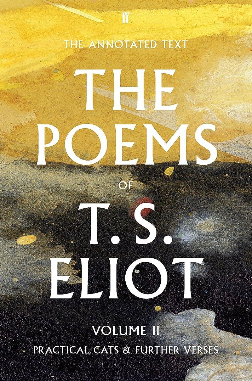 スキーム荒廃する後継The Poems of T. S. Eliot Volume II: Practical Cats and Further Verses (Faber Poetry) (English Edition)