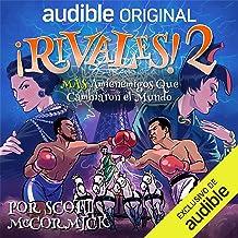 ¡Rivales 2! Más amienemigos que cambiaron el mundo: ¡Rivales!, Libro 2