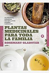 Plantas medicinales para toda la familia: 175 infusiones, cosméticos naturales y remedios tradicionales (Plantas y salud) (Spanish Edition) Kindle Edition