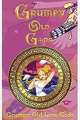 Grumpy Old Love Gods (Grumpy Old Gods Book 4) Kindle Edition