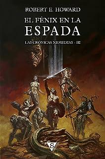 El fénix en la espada (Las crónicas nemedias nº 3) (Spanish Edition)