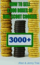 How to Sell 3,000 Boxes of Girl Scout Cookies
