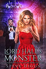 Lord Hale's Monster: Blue Moon Investigations New Adult Humorous Fantasy Adventure Series Book 13 Kindle Edition