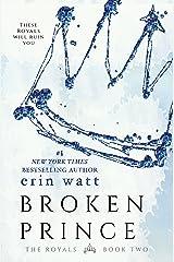 Broken Prince: A Novel (The Royals Book 2) Kindle Edition