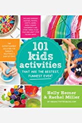 101 Kids Activities That Are the Bestest, Funnest Ever!: The Entertainment Solution for Parents, Relatives & Babysitters! Kindle Edition