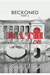 BECKONED, Part 2: From Bath with Love (diverse, slow burn, second chance romance) Kindle Edition