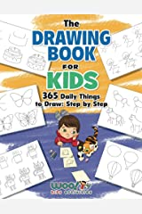 The Drawing Book for Kids: 365 Daily Things to Draw, Step by Step (Woo! Jr. Kids Activities Books) Kindle Edition