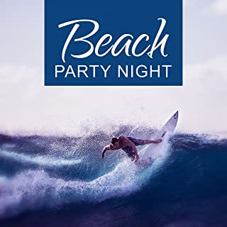 Beach Party Night – Party Time, Long Night, Drinks & Cocktails, Moonlight