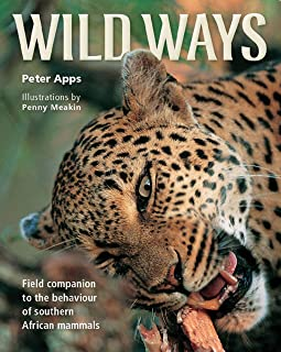 Wild ways: Field guide to the behaviour of southern African mammals