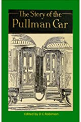 PULLMAN RAILROAD CAR: HISTORY UP TO 1917 Kindle Edition
