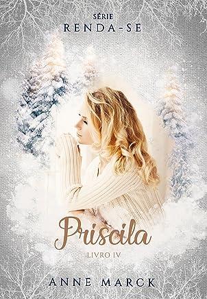 Priscila - Livro 4 - série Renda-se