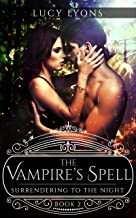The Vampire's Spell: Surrendering to The Night (Book 2)
