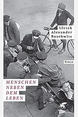 Menschen neben dem Leben: Roman (German Edition) Kindle Edition