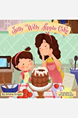 Silly Willy Apple Cake (Bella and Mia Adventure Series Book 1) Kindle Edition