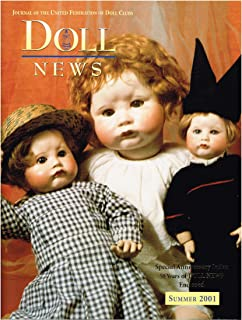 DOLL NEWS magazine Summer 2001 (United Federation of Doll Clubs, Volume 50 Number 4, Special Anniversary Index Impish & Angelic Faces, Dolls from the George Borgfelt Company, Kokeshi Dolls, Eloise Wilkin's Dear Dolls,)