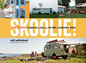 Skoolie!: How to Convert a School Bus or Van into a Tiny Home or Recreational Vehicle (English Edition)