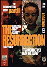Resurrection: The Rich Porter Story Part 2