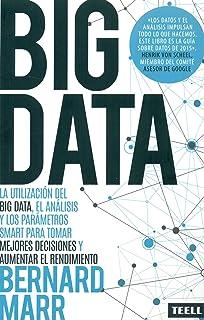 comprar comparacion Big Data: La utilización del Big Data, el análisis y los parámetros SMART para tomar mejores decisiones y aumentar el rend...